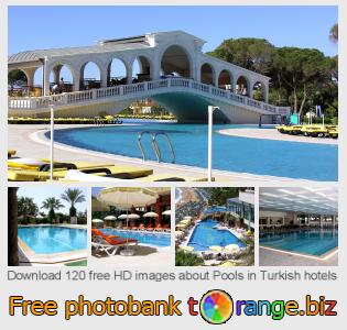 images free photo bank tOrange offers free photos from the section:  pools-turkish-hotels