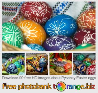 Image bank tOrange offers free photos from the section:  pysanky-easter-eggs