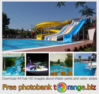 images free photo bank tOrange offers free photos from the section:  water-parks-water-slides