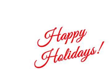 Happy Holidays! inscription
