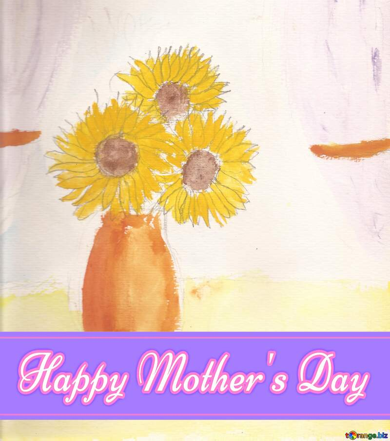 Children`s drawing sunflowers Pretty Lettering Happy Mothers Day №44736