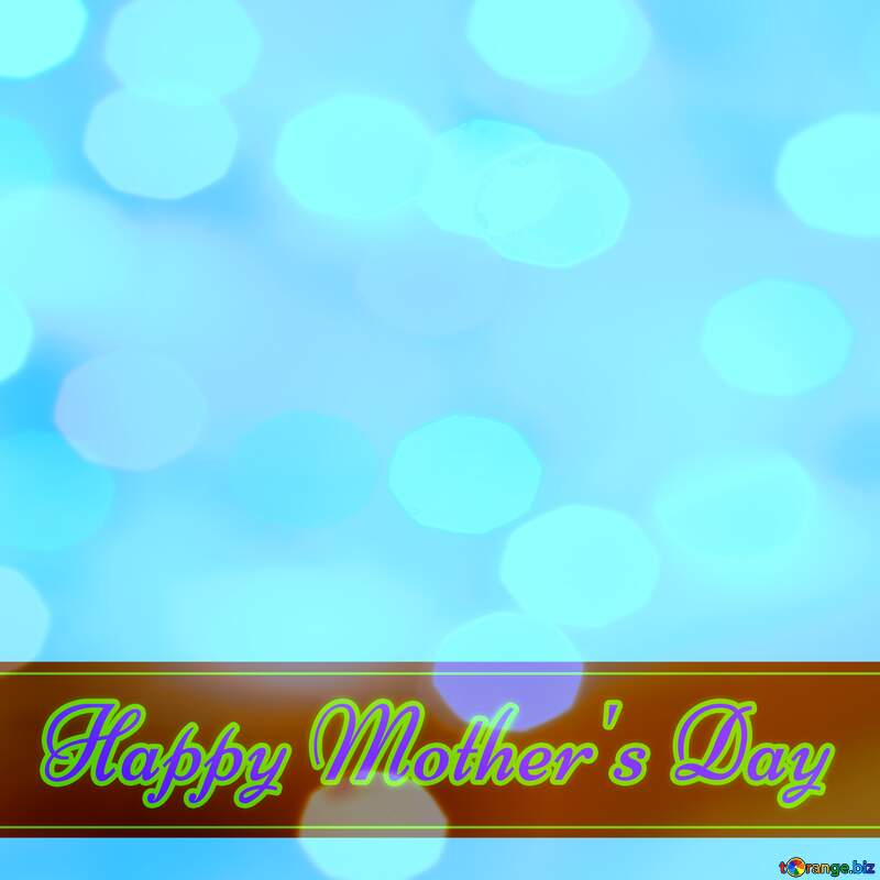 Happy Mother`s Day card with blue sky Bokeh background №49670