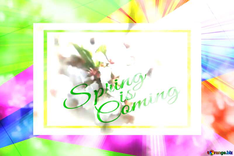 Spring blooming background Colorful illustration template frame with Rays of sunlight and Lettering Spring is Coming №39771