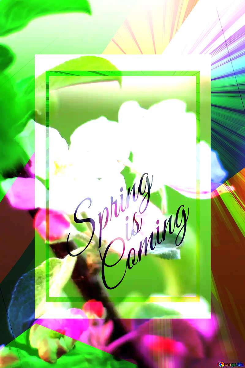 Macro flower Apple template card frame with inscription Spring is Coming №32432