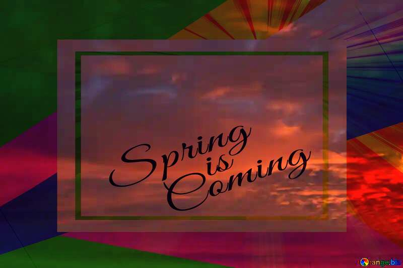 Spring sky template card frame with inscription Spring is Coming №44627
