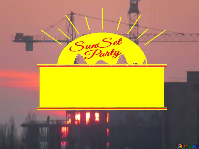Sun sunset and construction Sunset Party card №30337