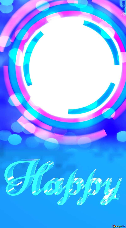 Happy glass blue background Circle Frame Bokeh №49680