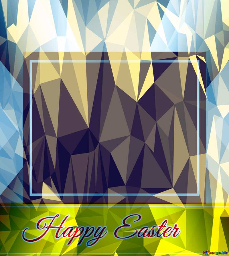 Happy Easter Inscription Frame Template Polygonal abstract geometrical background with triangles №49668