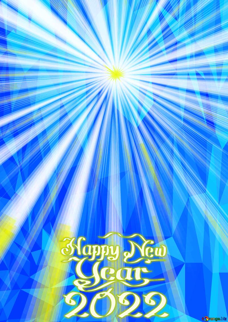 Happy New Year 2022 Card Rays of sunlight Polygonal abstract geometrical background with triangles №49660