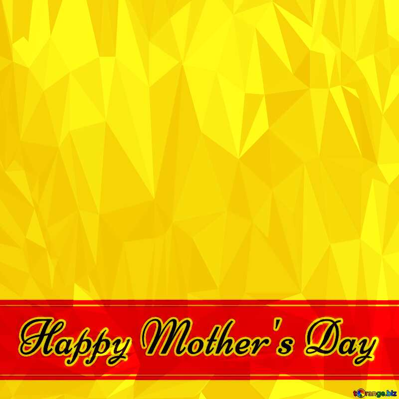 Lettering Happy Mother`s Day Polygonal abstract geometrical background with triangles №49670