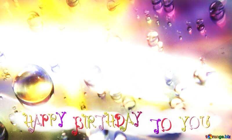 Raindrops macro background happy birthday card №47981