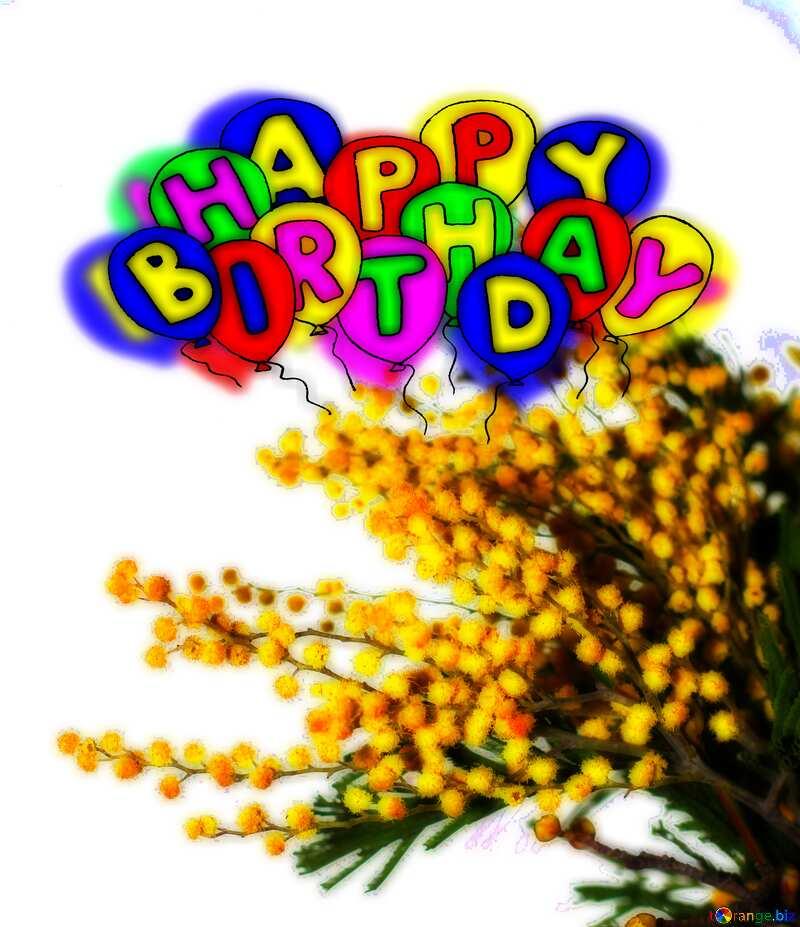 Happy birthday. Drawing cartoon style Air Balloons card Flowers Mimosa №46298