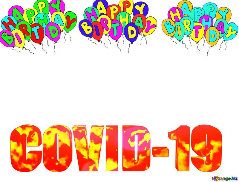 Happy birthday. Lettering cartoon background 3d text Corona virus Covid-19 Coronavirus disease 2019 2020 №52353